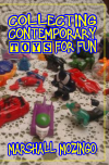 Collecting Contemporary Toys for Fun